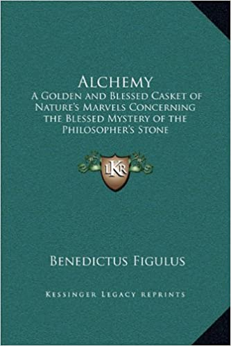 Lataa pdf-kirjoja ipadille Alchemy: A Golden and Blessed Casket of Nature's Marvels Concerning the Blessed Mystery of the Philosopher's Stone by Benedictus Figulus ePub