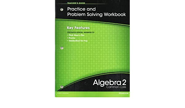 Pearson algebra 2 common core practice problem solving workbook pearson algebra 2 common core practice problem solving workbook teachers guide 9780133188448 amazon books fandeluxe Choice Image