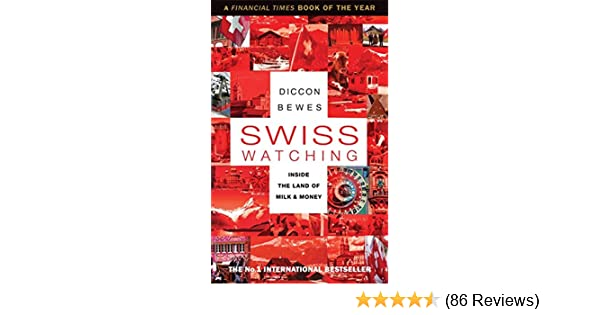 Swiss watching inside the land of milk and money kindle edition swiss watching inside the land of milk and money kindle edition by diccon bewes politics social sciences kindle ebooks amazon fandeluxe Gallery