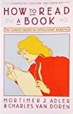 By Mortimer J. Adler How to Read a Book: The Classic Guide to Intelligent Reading (A Touchstone book) (Revised edition)
