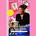 Hallelujah! The Welcome Table: A Lifetime of Memories with Recipes Audiobook by Maya Angelou Narrated by Maya Angelou