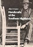Handicrafts of the Southern Highlands, Eaton, Allen H., 048622211X