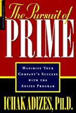 The Pursuit of Prime: Maximize Your Company's Success with the Adizes Program