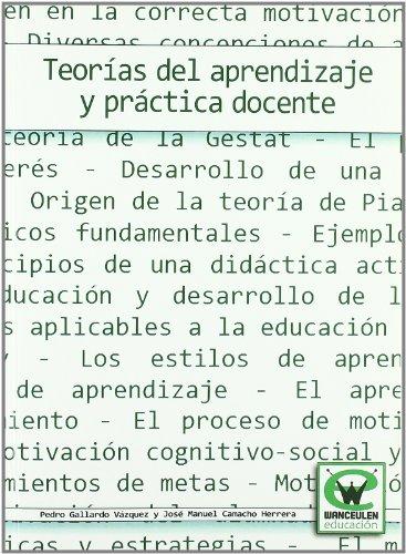 Teorias Del Aprendizaje Y Practica Docente (Spanish Edition) [Pedro Gallardo Vasquez] (Tapa Blanda)