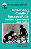 Resolving Conflict Successfully: Needed Knowledge and Skills (Roadmaps to Success)