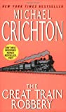 The Great Train Robbery, Michael Crichton, 0060502304