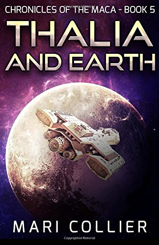 Thalia and Earth (Chronicles of the Maca) (Volume 5)