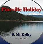 Pineville Holiday: Max Yuma, Volume 2 | R. M. Kelley