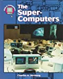 img - for The Super Computers (Kids & Computers) book / textbook / text book