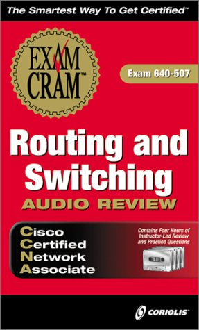 CCNA Routing and Switching Exam Cram Audio Review (Exam: 640-507)