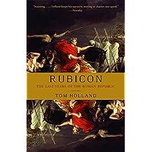 Rubicon: The Last Years of the Roman Republic
