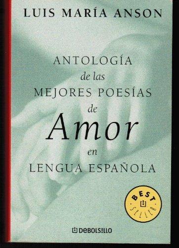Antologia de las mejores poesias de amor en lengua espanola/ Anthology of the Best Love Poetry in Spanish Language (Best Seller) (Spanish Edition)