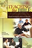 img - for Teaching the Bible: Practical Strategies for Classroom Instruction (Resources for Biblical Study) book / textbook / text book