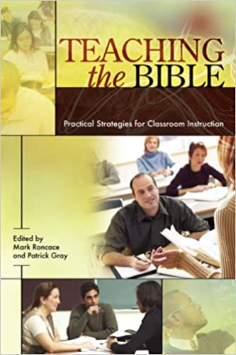 Amazon Teaching The Bible Practical Strategies For Classroom