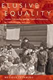 Elusive Equality : Gender, Citizenship, and the Limits of Democracy in Czechoslovakia, 1918-1950, Feinberg, Melissa, 082294281X