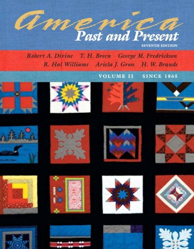 America Past and Present, Volume II (since 1865), Primary Source Edition (7th Edition) (MyHistoryLab Series)