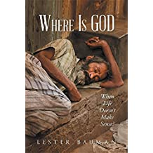 Where Is God When Life Doesn't Make Sense
