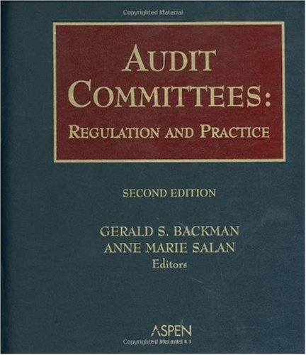 Audit Committees: Regulation and Practice