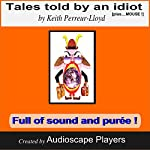 Tales Told by an Idiot | Keith Perreur-Lloyd