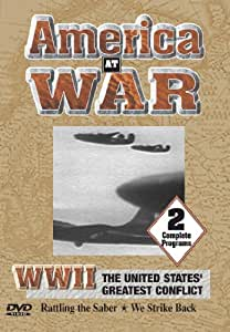Rattling the Saber/We Strike Back: WWII, the United States' Greatest Conflict (America at War) [Import]