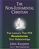 The Non-Judgmental Christian, John Kuypers, 0968968422