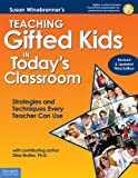 Teaching Gifted Kids in Today's Classroom: Strategies and Techniques Every Teacher Can Use (Revised & Updated Third Edition)