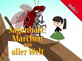 Sagenhaft: Märchen aus aller Welt - Staffel 1