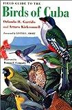 A Field Guide to the Birds of Cuba, Orlando H. Garrido and Arturo Kirkconnell, 0801486319