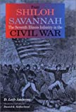 From Shiloh to Savannah : The Seventh Illinois Infantry in the Civil War, Ambrose, D. Leib, 0875803091