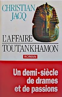 L'affaire Toutankhamon : roman : [un demi-siècle de drames et de passions]
