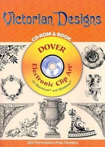Victorian Designs CD-ROM and Book (Dover Electronic Clip Art)