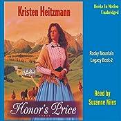 Honor's Price: Rocky Mountain Legacy #2 | Kristen Heitzmann