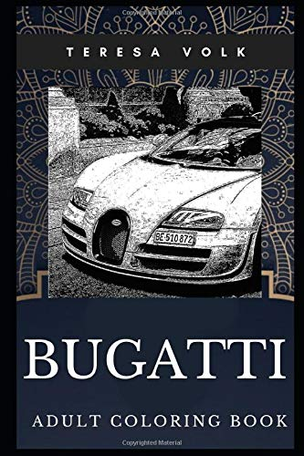 Bugatti Adult Coloring Book  Legendary Sports Car And Luxury Motors Inspired Coloring Book For Adults