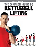 The Complete Guide to Kettlebell Lifting, Paul Viele, 0615275303