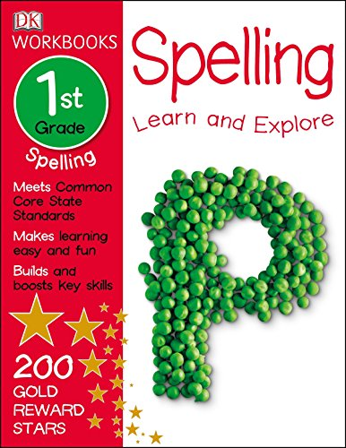 DK Workbooks: Spelling, First Grade: Learn and Explore ()