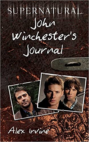 Supernatural: John Winchester's Journal: Amazon co uk: Alex Irvine