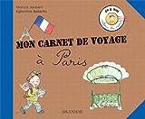 Mon carnet de voyage à Paris