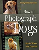 img - for How To Photograph Dogs: A Comprehensive Guide book / textbook / text book