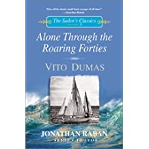Alone through the Roaring Forties (The Sailor's Classics #5)