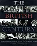 The British Century, Brian Moynahan and Endeavor Group, 0679449817