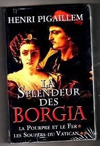 La splendeur des Borgia par Henri Pigaillem