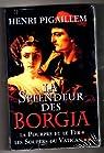 La splendeur des Borgia par Pigaillem