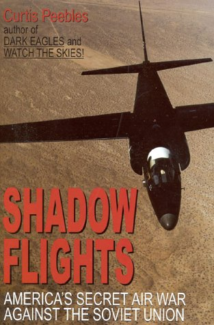 Shadow Flights: America's Secret Air War Against the Soviet Union