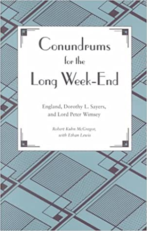 Conundrums For The Long Week-End : England, Dorothy L. Sayers, And Lord Peter Wimsey Book Pdf