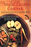The Natural Laxative Cookbook, Karin Cadwell and Edith White, 0806913444