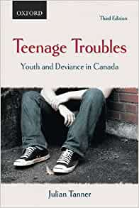 an analysis of youth and deviance in canada in teenage troubles by julian tanner Teenage troubles youth and deviance in canada, fourth edition julian tanner  written by one of canada's foremost authorities on young offenders and youth.