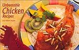 Unbeatable Chicken Recipes, Lou Seibert Pappas and Christie Katona, 1558671897