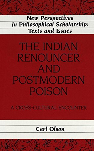 The Indian Renouncer and Postmodern Poison: A