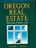 Oregon Real Estate Practices, Finance, Law, Palmer, Ralph A. and Frank, Gregory J., 0324137710