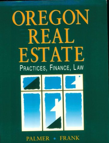 Oregon Real Estate Practices, Finance, Law